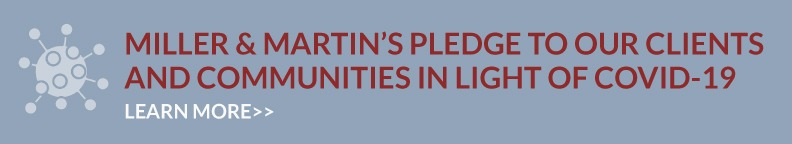 Miller & Martin's Pledge to Our Clients and Communities in Light of COVID-19